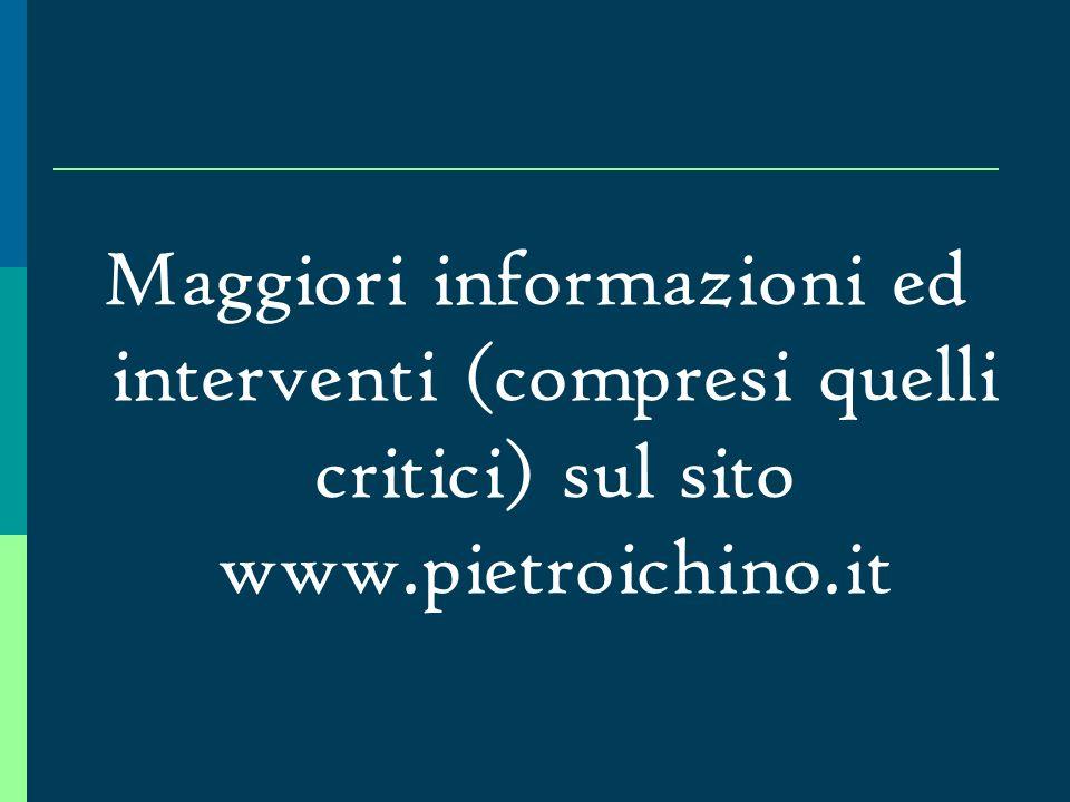 Maggiori informazioni ed interventi (compresi quelli critici) sul sito www.pietroichino.it