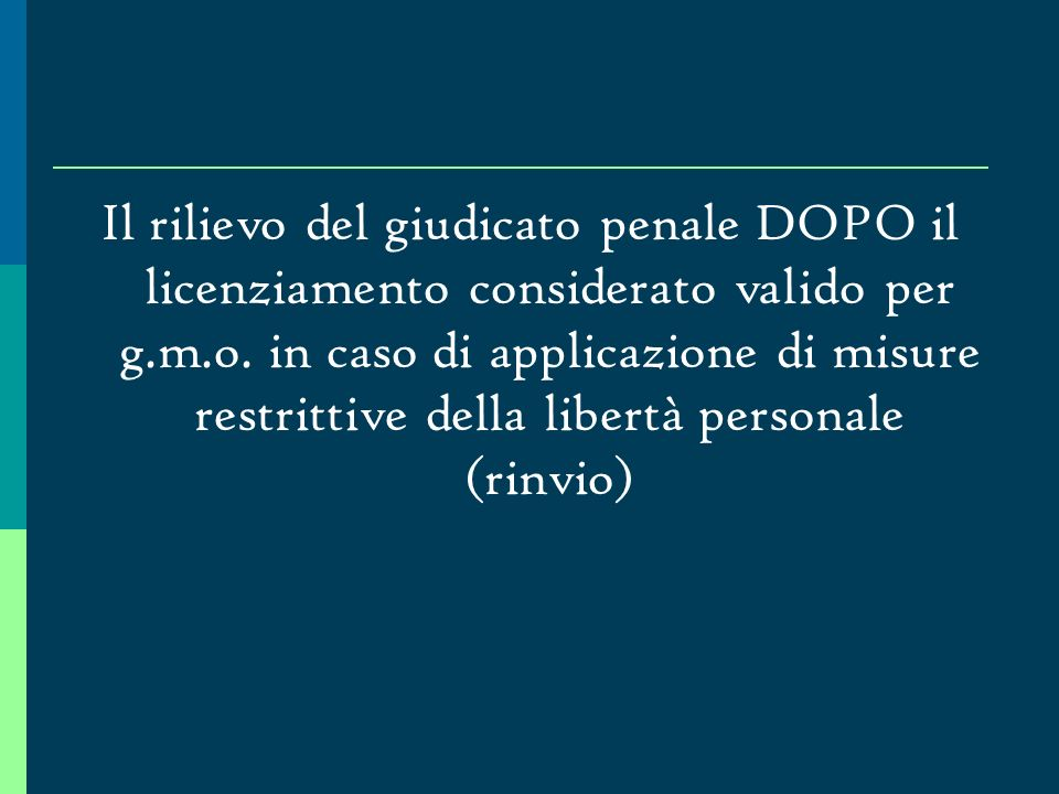 Il rilievo del giudicato penale DOPO il licenziamento considerato valido per g.m.o.