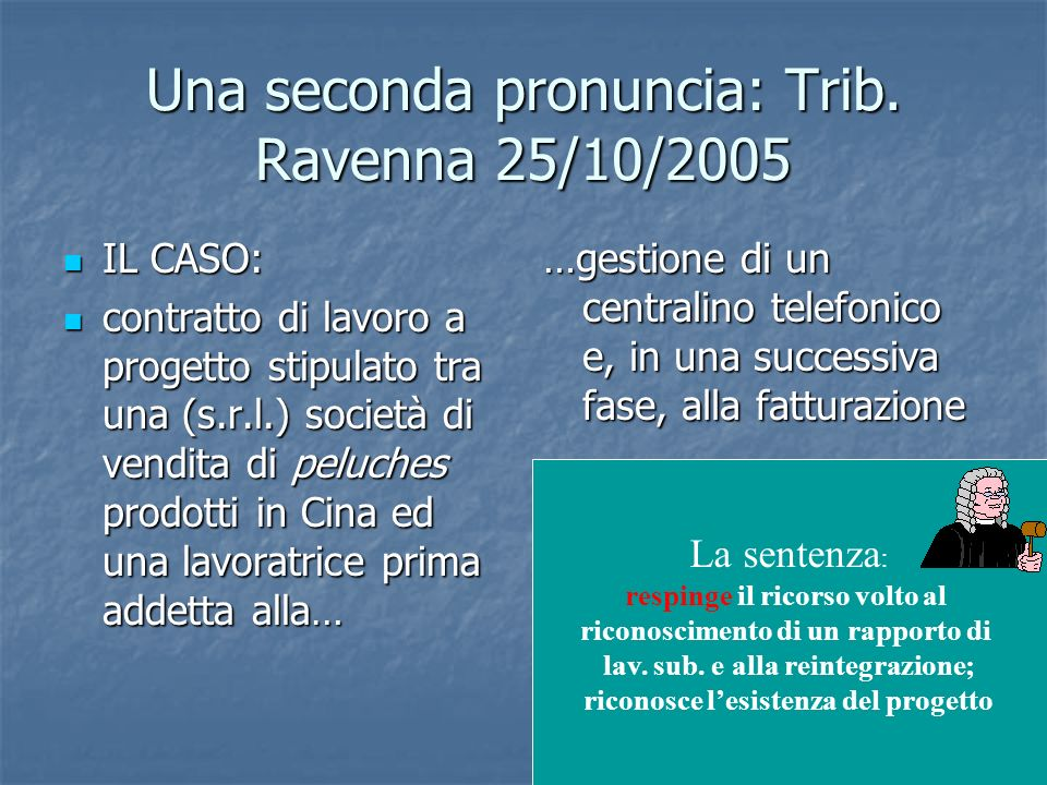 Una seconda pronuncia: Trib. Ravenna 25/10/2005
