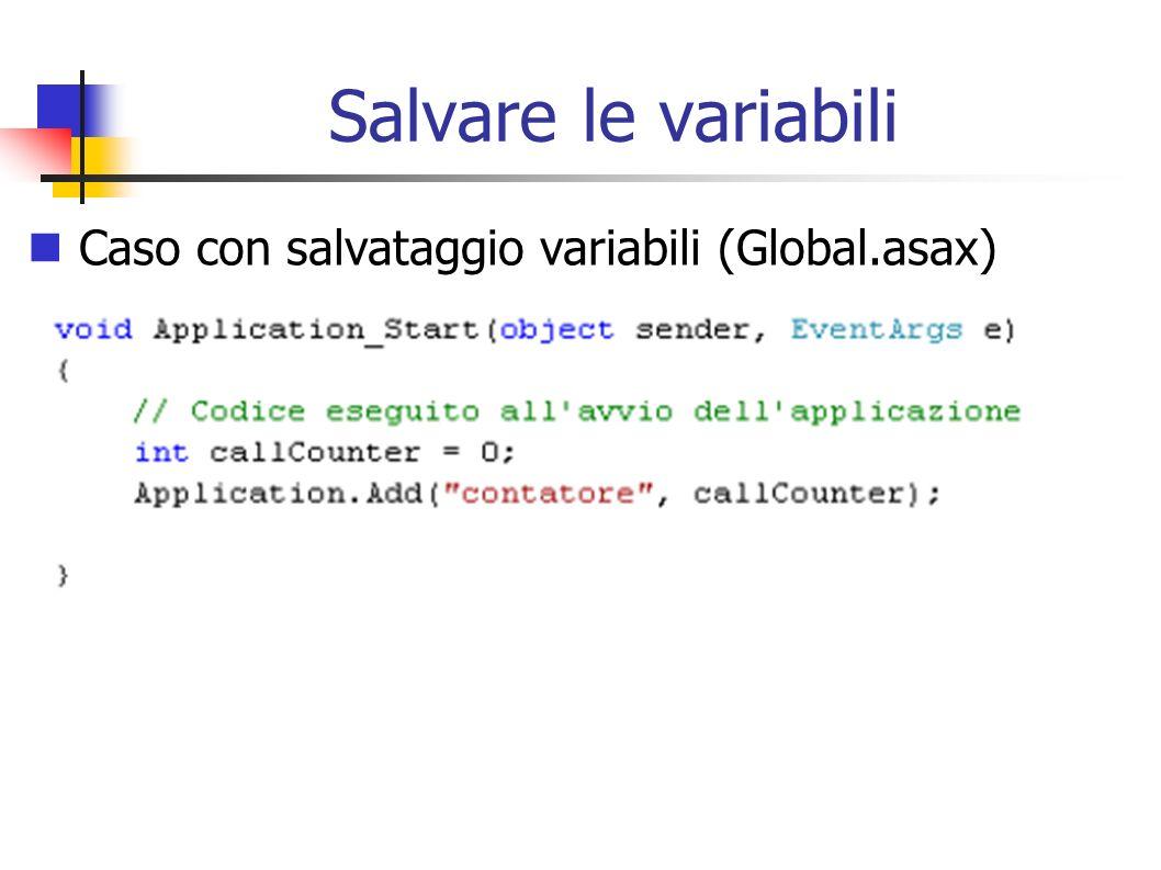 Salvare le variabili Caso con salvataggio variabili (Global.asax)