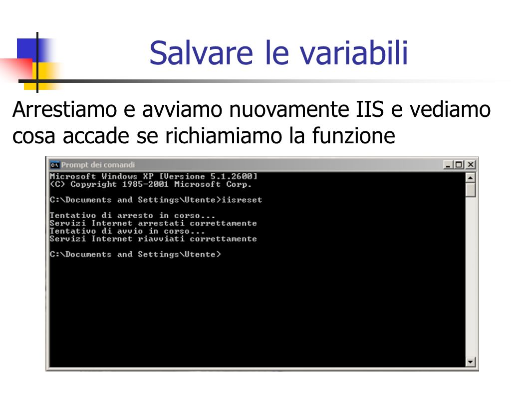 Salvare le variabiliArrestiamo e avviamo nuovamente IIS e vediamo cosa accade se richiamiamo la funzione.