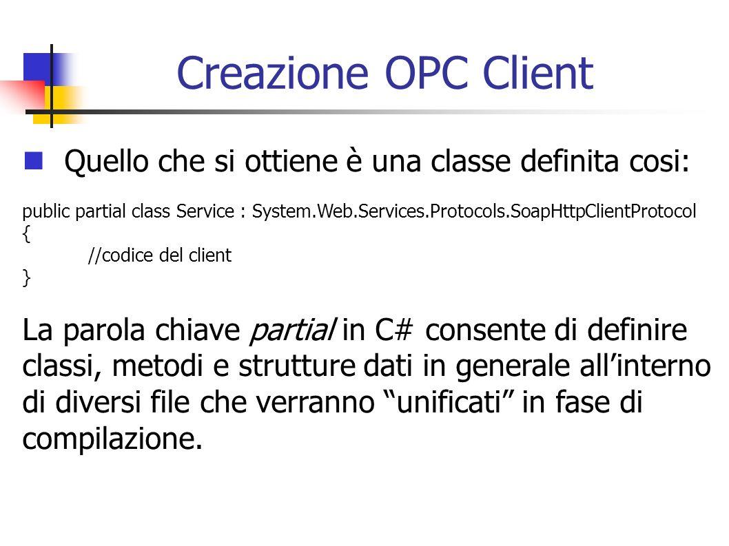 Creazione OPC Client Quello che si ottiene è una classe definita cosi:
