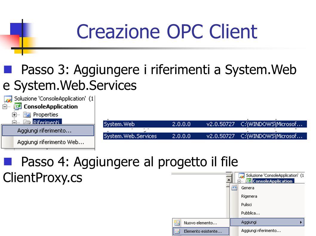 Creazione OPC Client Passo 3: Aggiungere i riferimenti a System.Web e System.Web.Services.