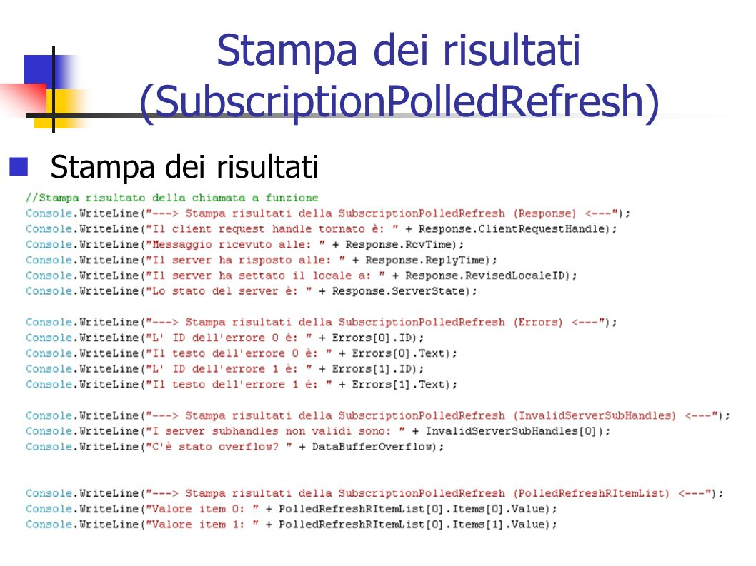 Stampa dei risultati (SubscriptionPolledRefresh)