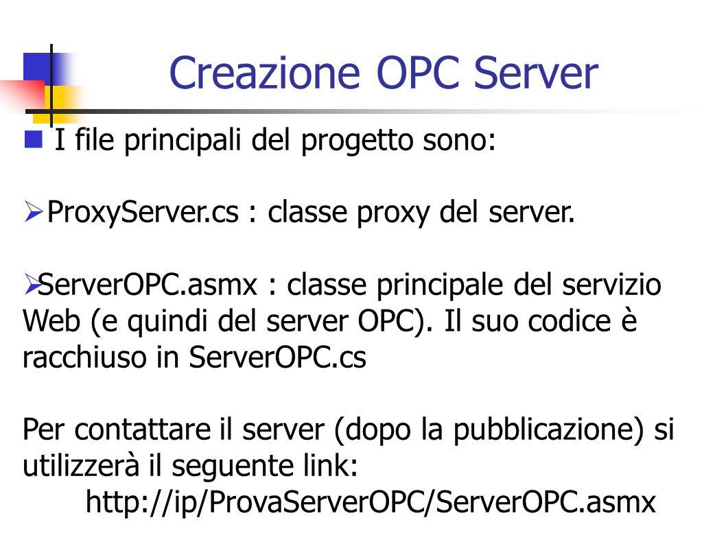 Creazione OPC Server I file principali del progetto sono: