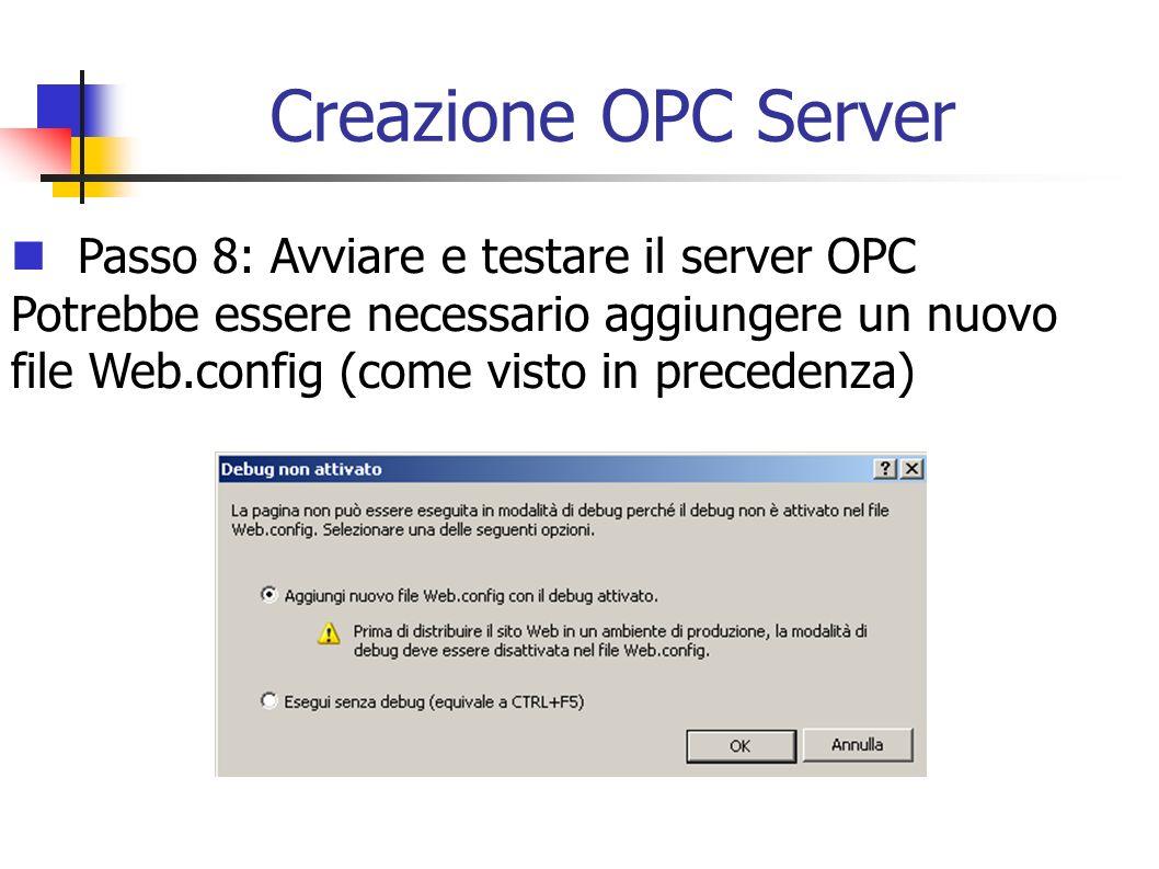 Creazione OPC Server Passo 8: Avviare e testare il server OPC