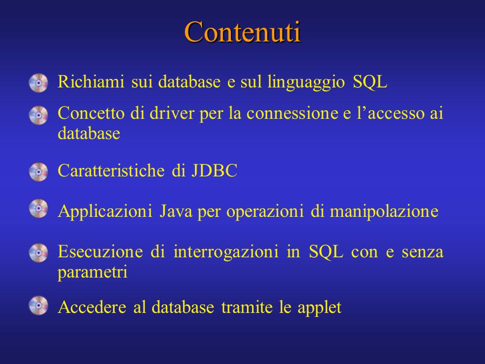 Contenuti Richiami sui database e sul linguaggio SQL