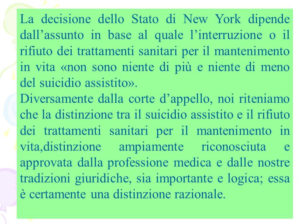 La decisione dello Stato di New York dipende dall'assunto in base al quale l'interruzione o il rifiuto dei trattamenti sanitari per il mantenimento in vita «non sono niente di più e niente di meno del suicidio assistito».