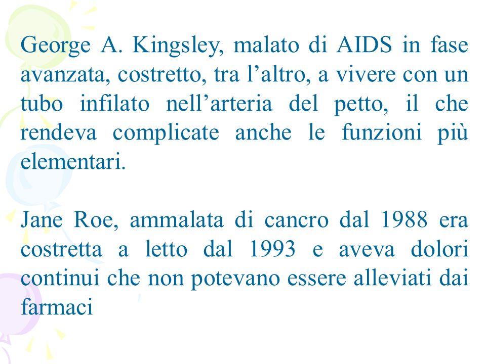 George A. Kingsley, malato di AIDS in fase avanzata, costretto, tra l'altro, a vivere con un tubo infilato nell'arteria del petto, il che rendeva complicate anche le funzioni più elementari.