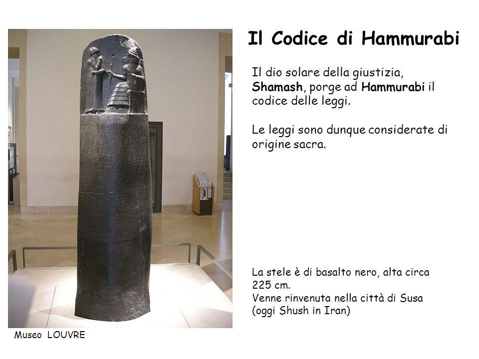 Il Codice di Hammurabi Il dio solare della giustizia, Shamash, porge ad Hammurabi il codice delle leggi.