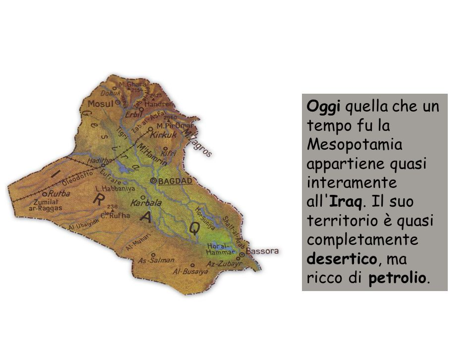 Oggi quella che un tempo fu la Mesopotamia appartiene quasi interamente all Iraq.