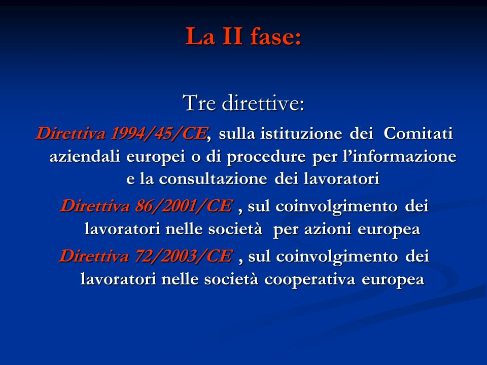 La II fase: Tre direttive: