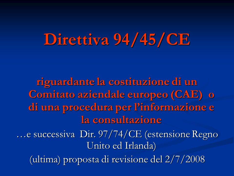 Direttiva 94/45/CE riguardante la costituzione di un Comitato aziendale europeo (CAE) o di una procedura per l'informazione e la consultazione.