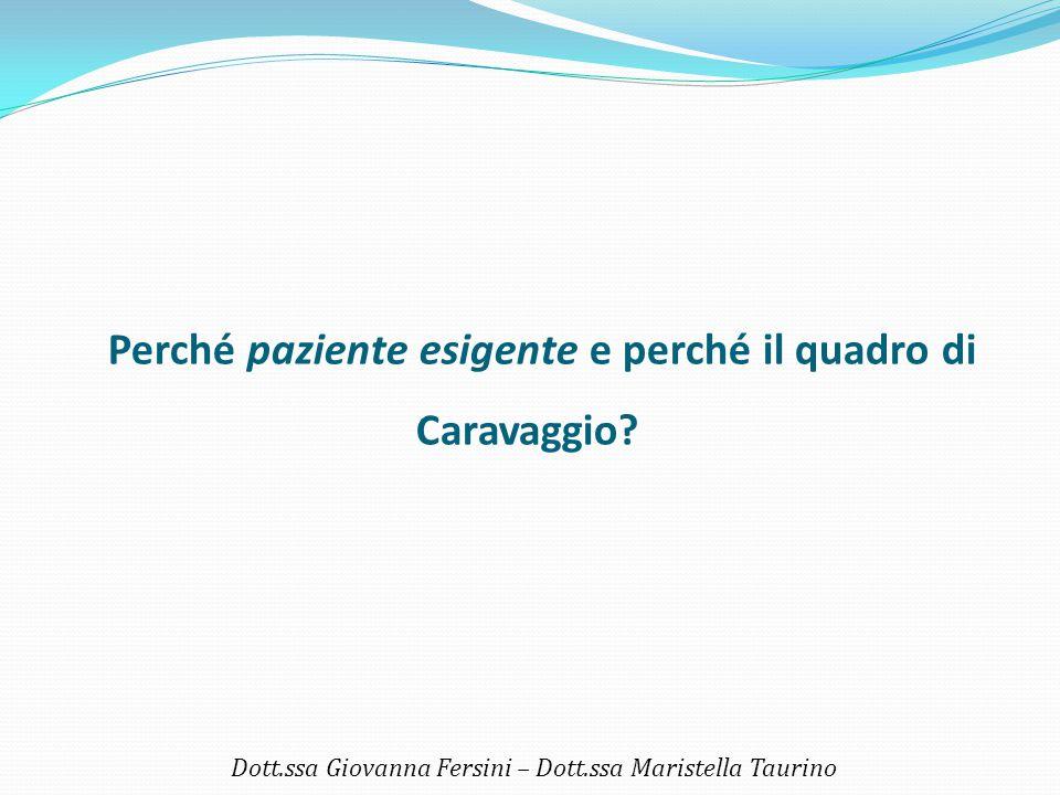 Perché paziente esigente e perché il quadro di Caravaggio
