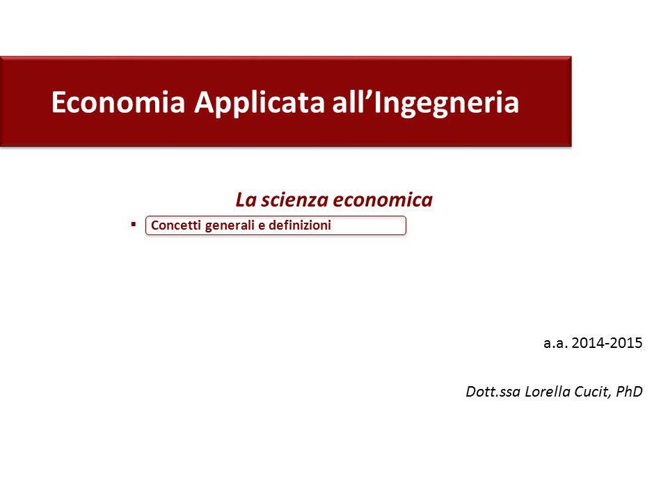 La scienza economica Concetti generali e definizioni