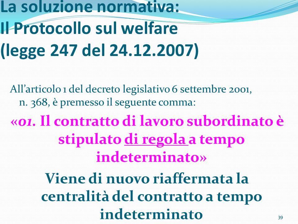 La soluzione normativa: Il Protocollo sul welfare (legge 247 del 24.12.2007)