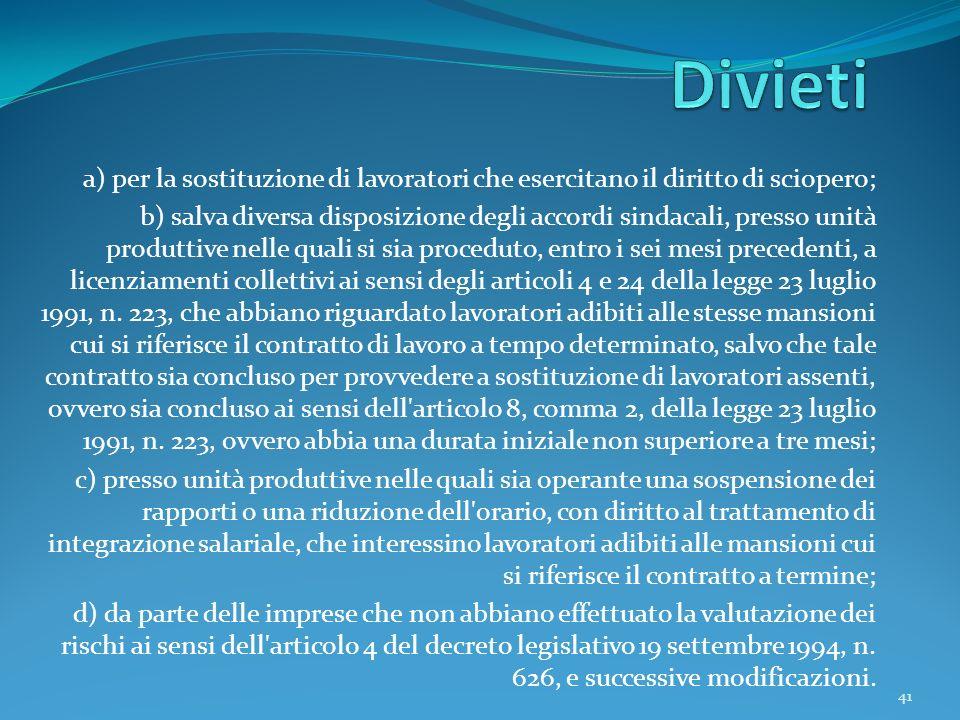 Divieti a) per la sostituzione di lavoratori che esercitano il diritto di sciopero;