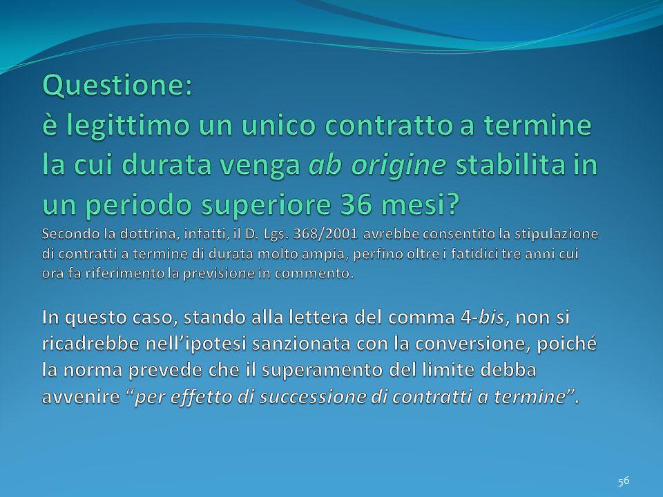 Questione: è legittimo un unico contratto a termine la cui durata venga ab origine stabilita in un periodo superiore 36 mesi.