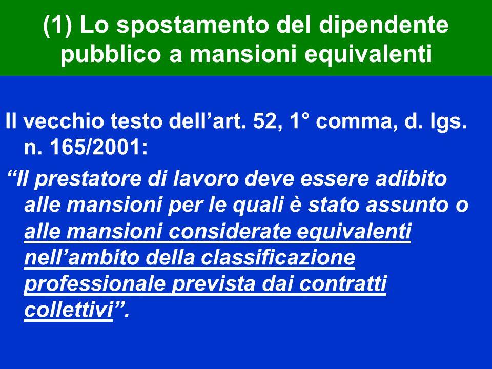 (1) Lo spostamento del dipendente pubblico a mansioni equivalenti