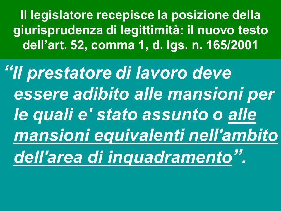 Il legislatore recepisce la posizione della giurisprudenza di legittimità: il nuovo testo dell'art. 52, comma 1, d. lgs. n. 165/2001