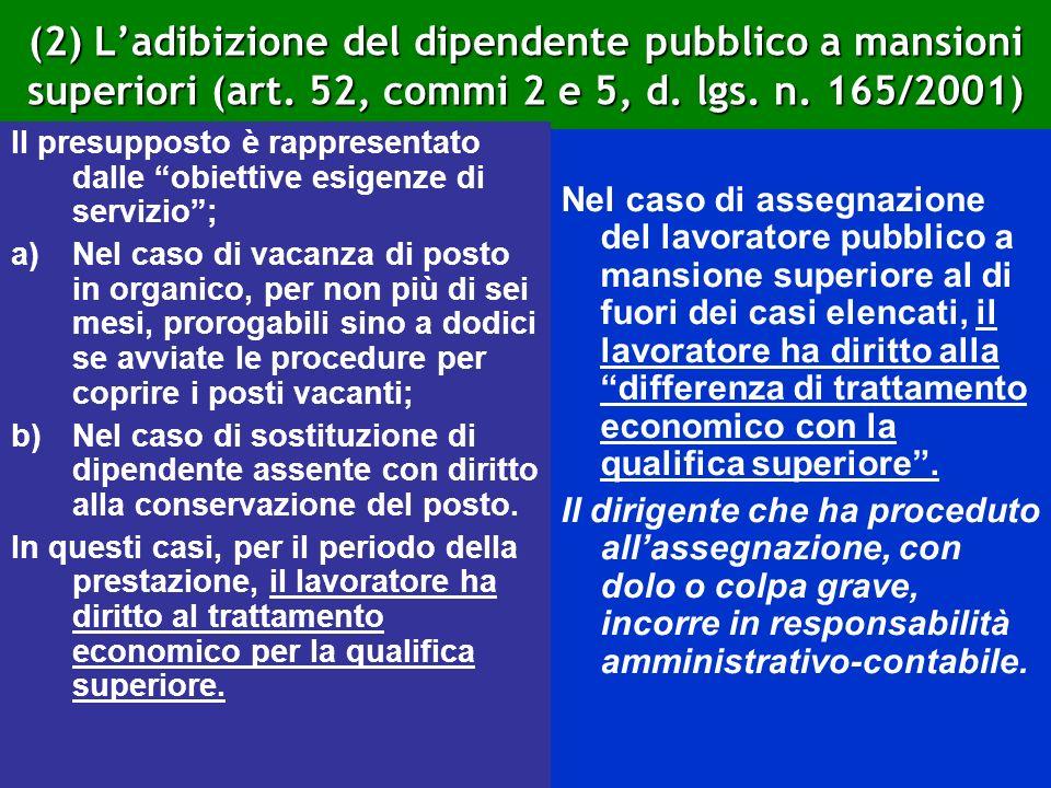 (2) L'adibizione del dipendente pubblico a mansioni superiori (art