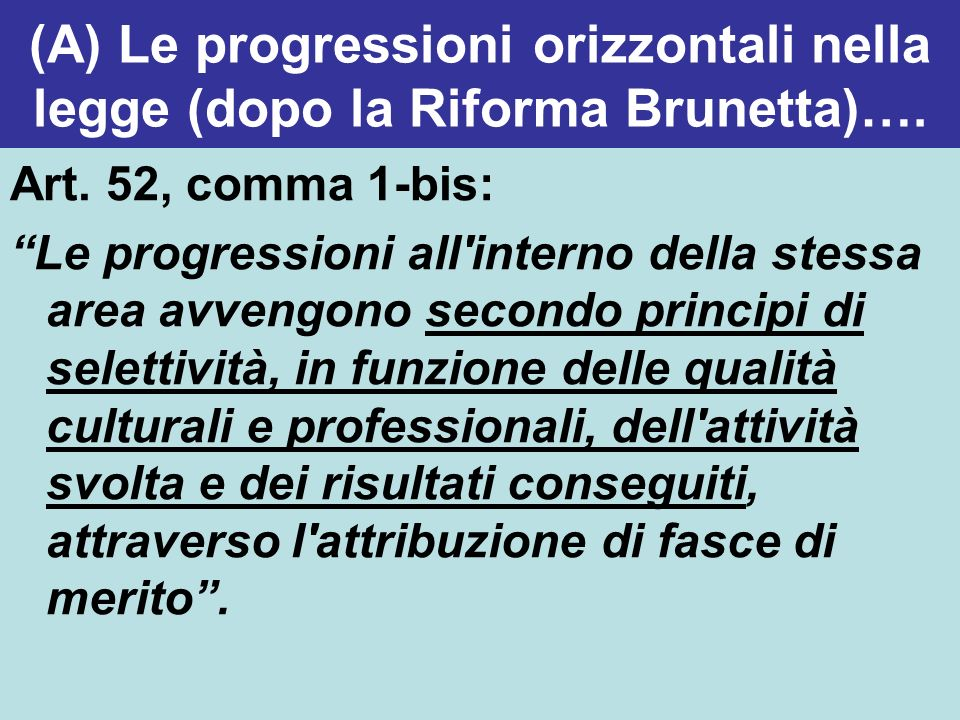 (A) Le progressioni orizzontali nella legge (dopo la Riforma Brunetta)….