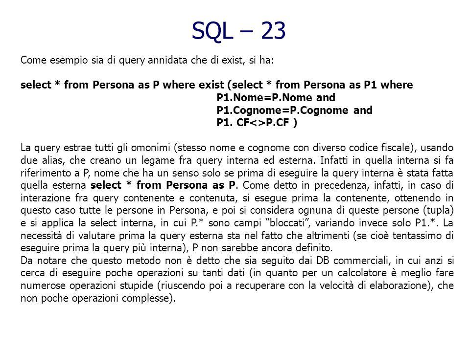 SQL – 23 Come esempio sia di query annidata che di exist, si ha: