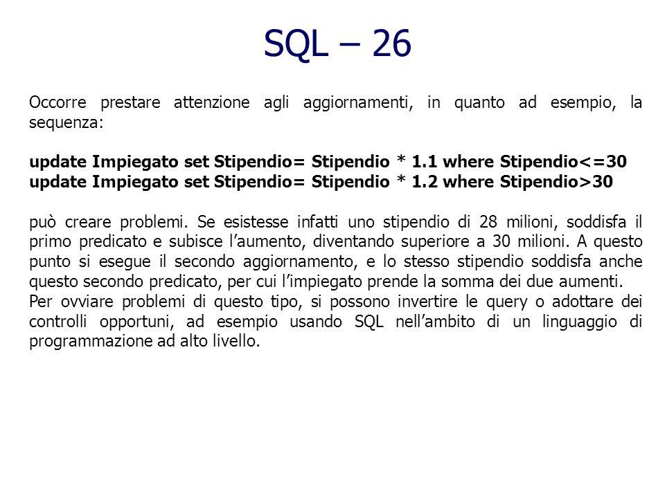 SQL – 26 Occorre prestare attenzione agli aggiornamenti, in quanto ad esempio, la sequenza: