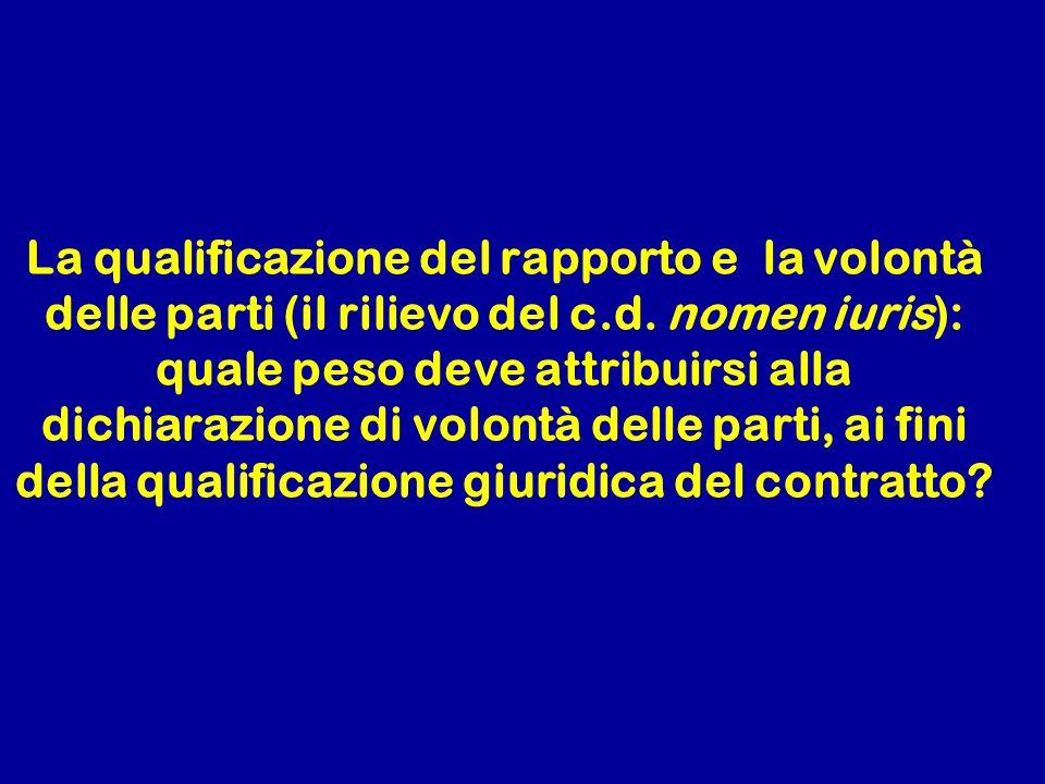 La qualificazione del rapporto e la volontà delle parti (il rilievo del c.d.