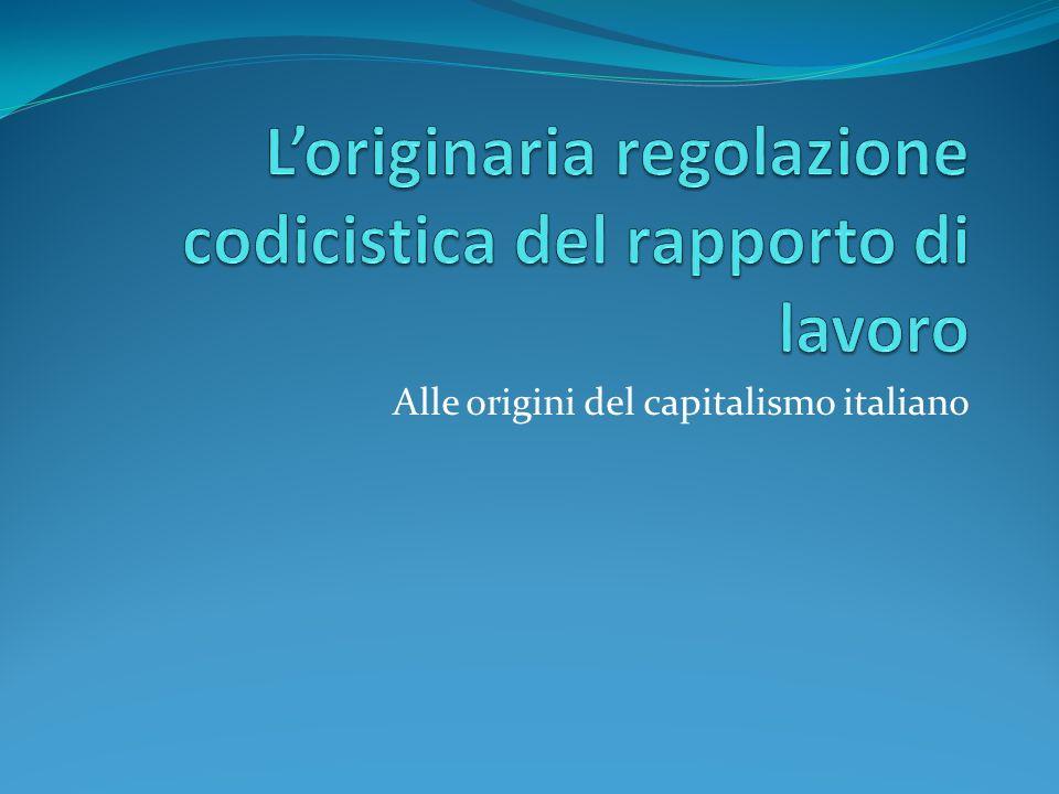 L'originaria regolazione codicistica del rapporto di lavoro