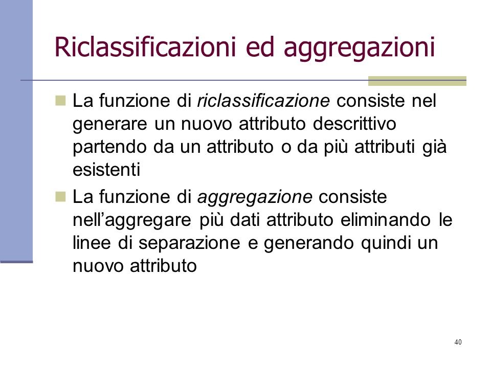 Riclassificazioni ed aggregazioni