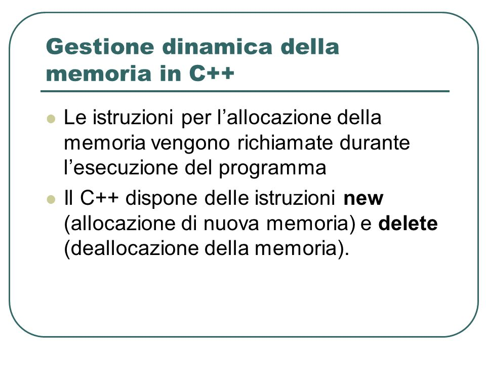 Gestione dinamica della memoria in C++