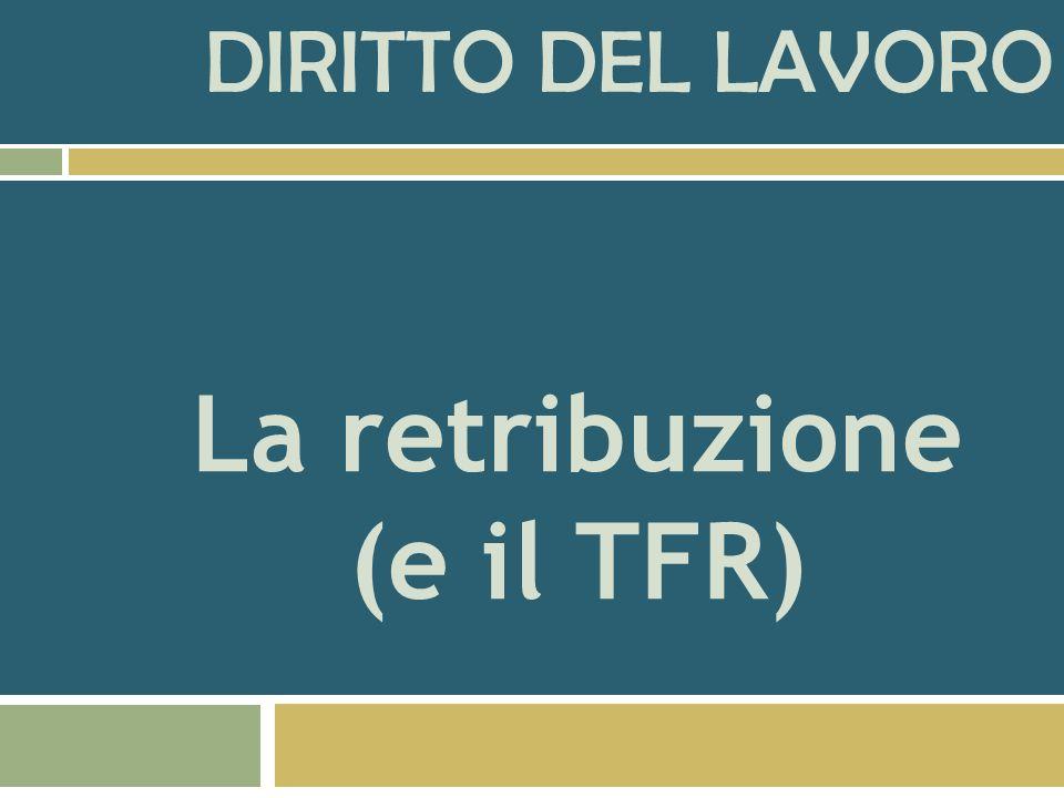 Prof. Antonio Lo Faro La retribuzione (e il TFR)