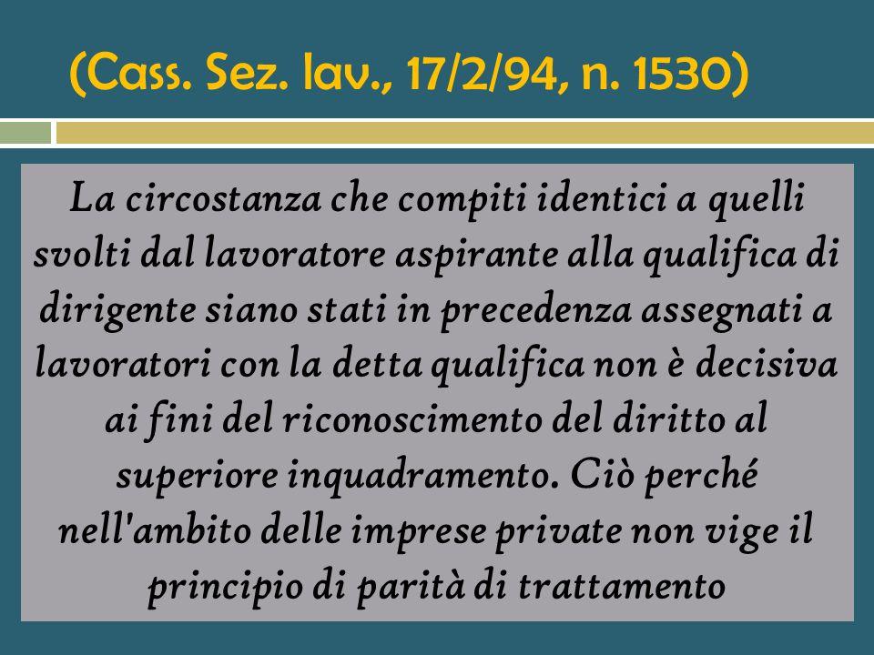 (Cass. Sez. lav., 17/2/94, n. 1530)