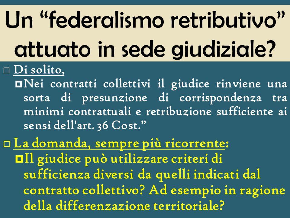 Un federalismo retributivo attuato in sede giudiziale