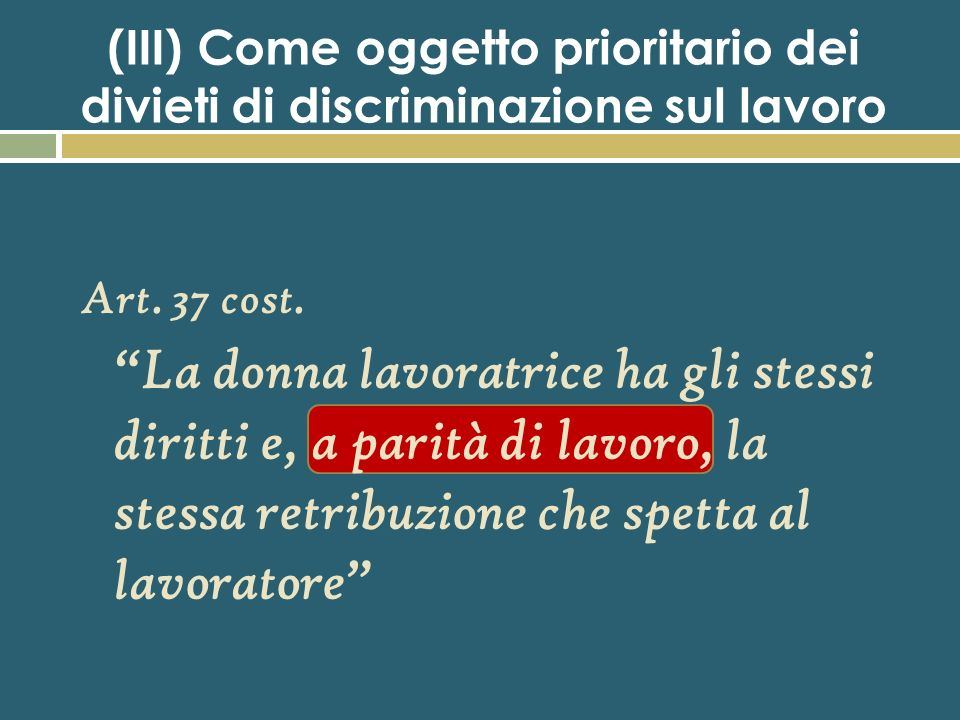 (III) Come oggetto prioritario dei divieti di discriminazione sul lavoro
