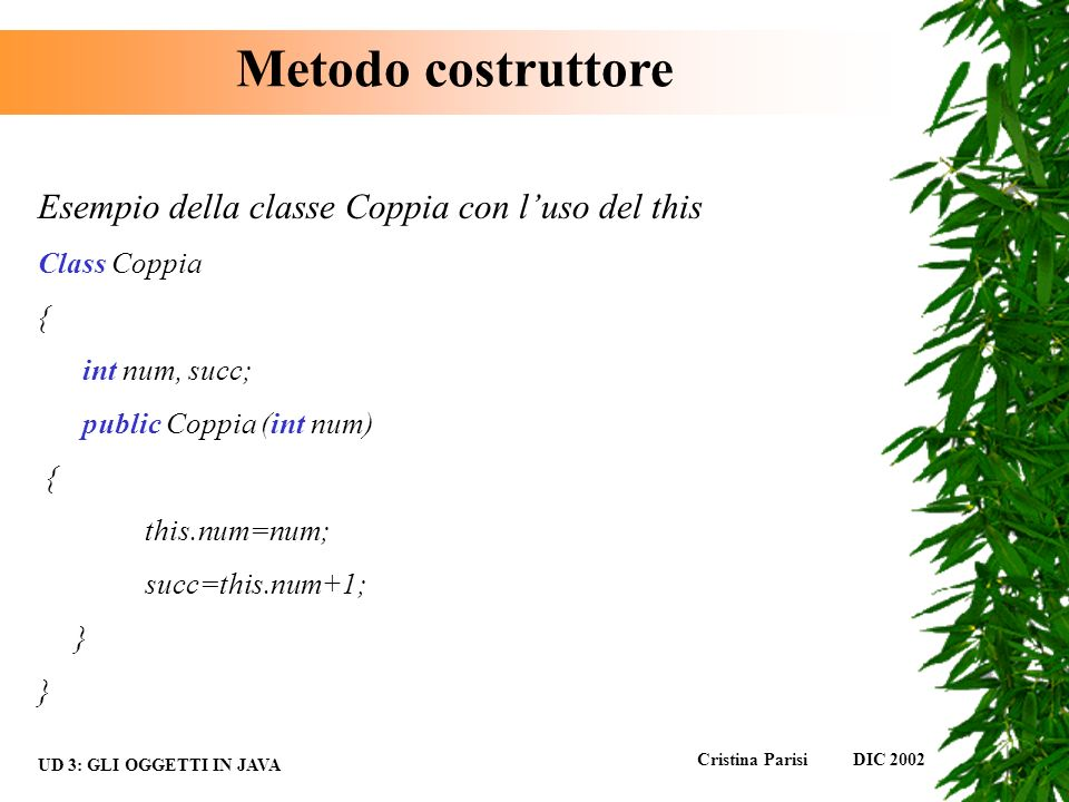 Metodo costruttore Esempio della classe Coppia con l'uso del this