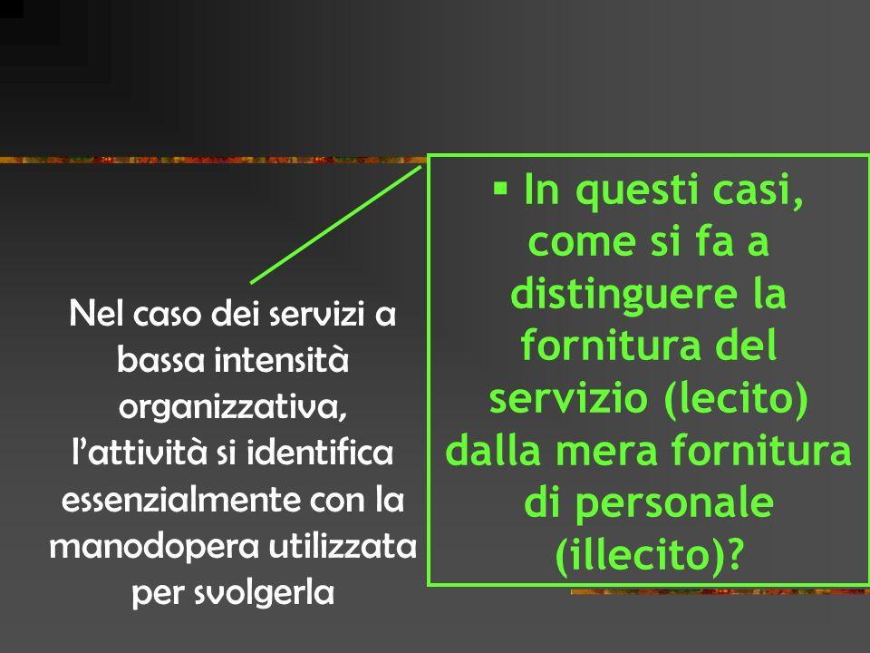 Nel caso dei servizi a bassa intensità organizzativa,