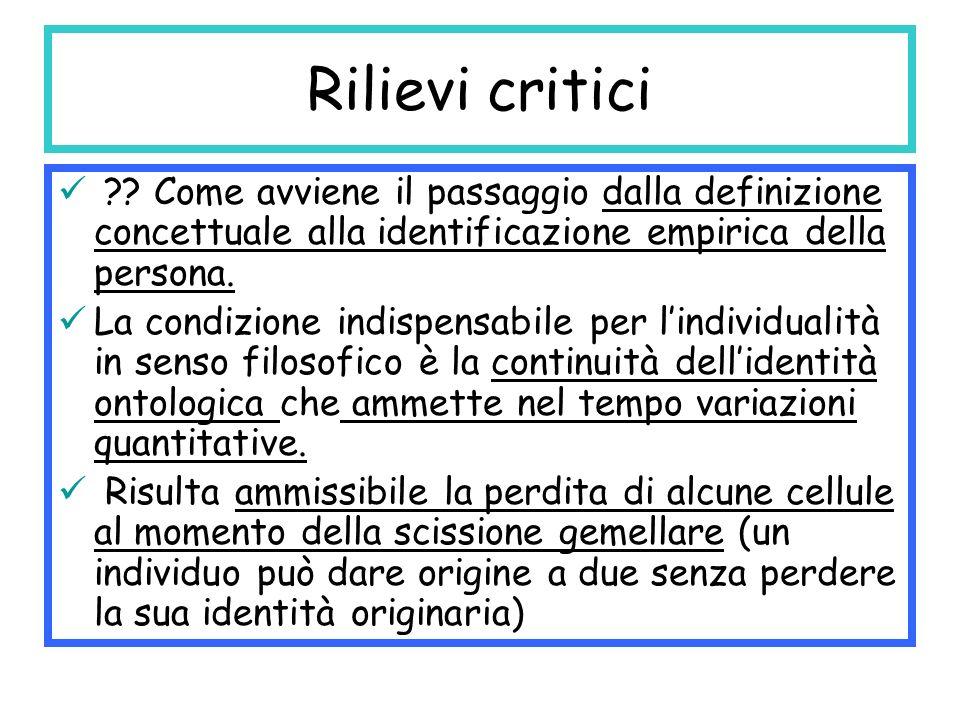 Rilievi critici Come avviene il passaggio dalla definizione concettuale alla identificazione empirica della persona.