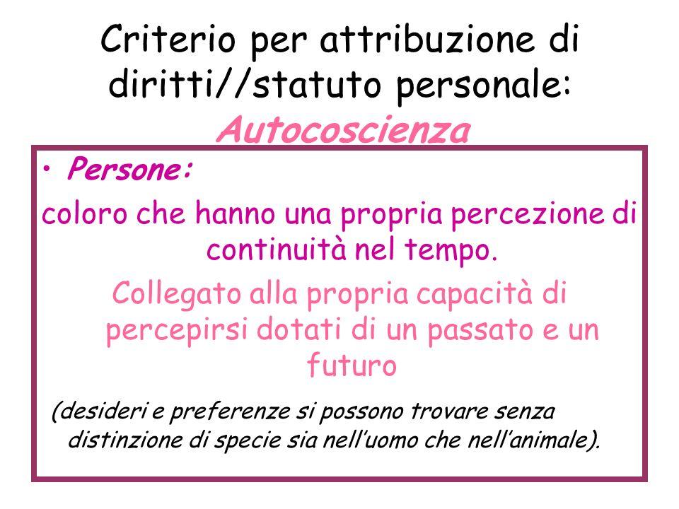 Criterio per attribuzione di diritti//statuto personale: Autocoscienza
