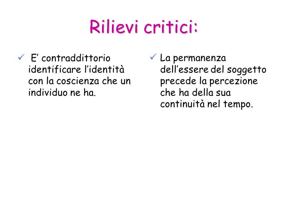 Rilievi critici: E' contraddittorio identificare l'identità con la coscienza che un individuo ne ha.