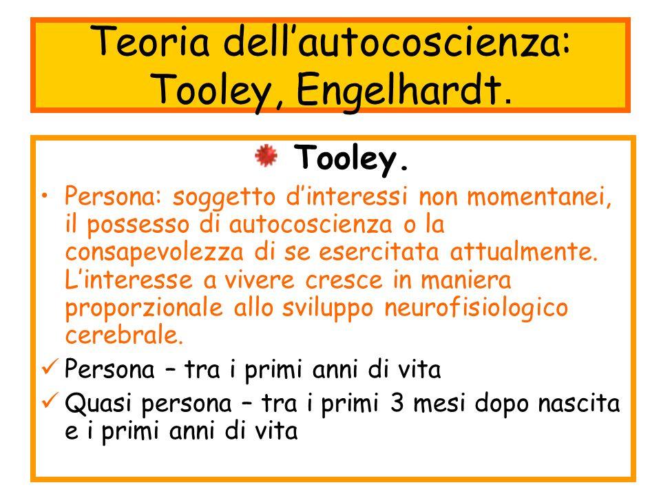 Teoria dell'autocoscienza: Tooley, Engelhardt.