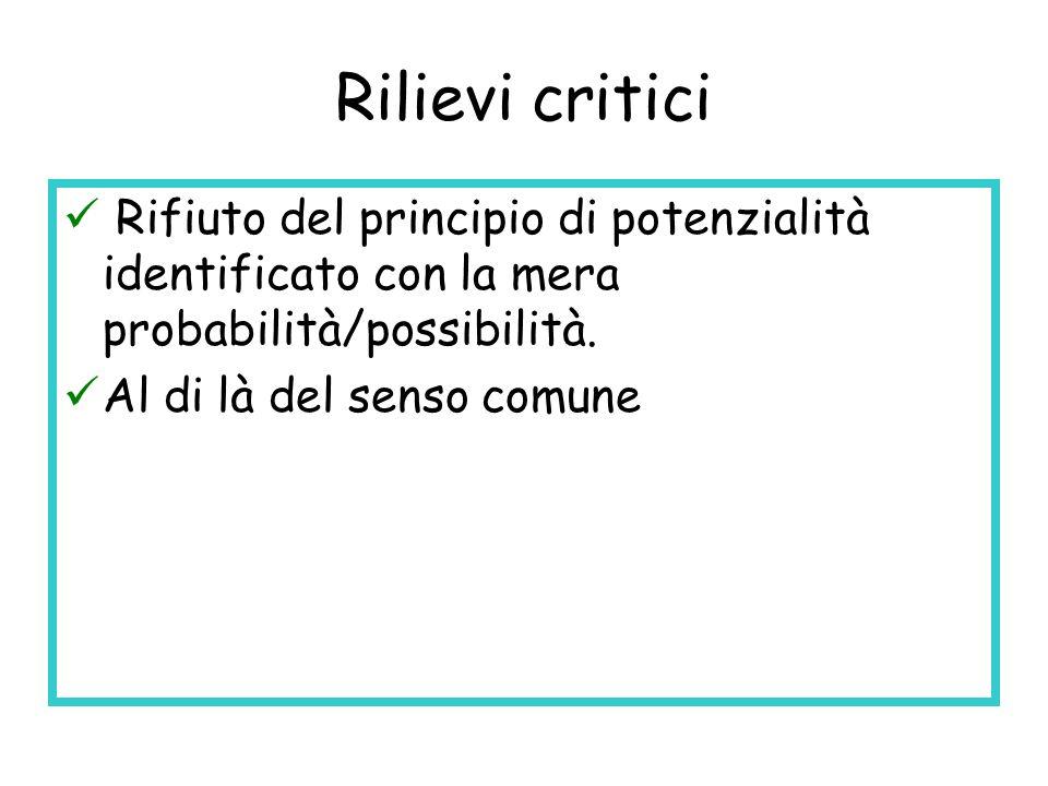 Rilievi critici Rifiuto del principio di potenzialità identificato con la mera probabilità/possibilità.