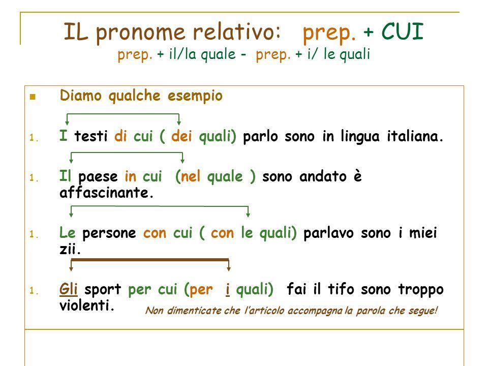 IL pronome relativo: prep. + CUI prep. + il/la quale - prep