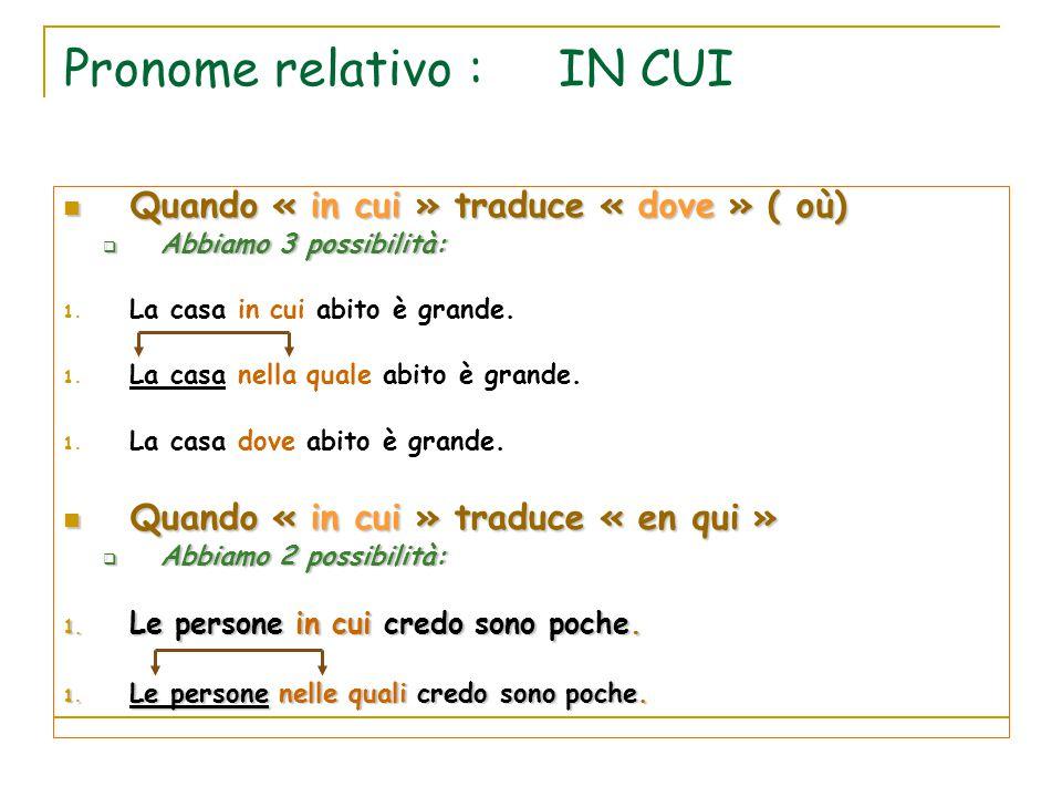 Pronome relativo : IN CUI