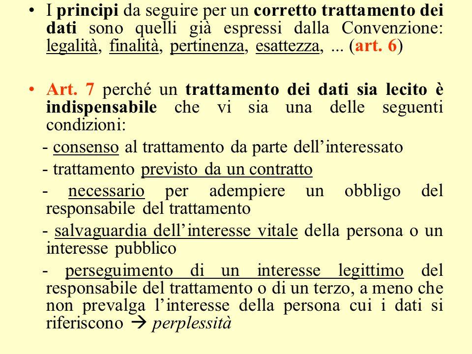 I principi da seguire per un corretto trattamento dei dati sono quelli già espressi dalla Convenzione: legalità, finalità, pertinenza, esattezza, ... (art. 6)