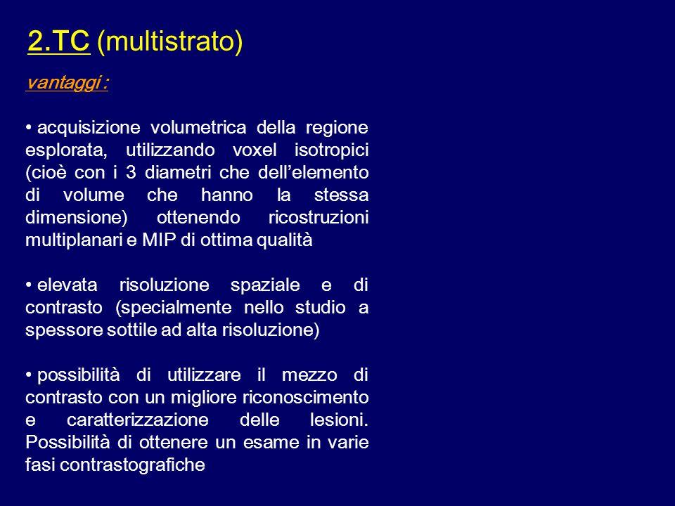 2.TC (multistrato) vantaggi :