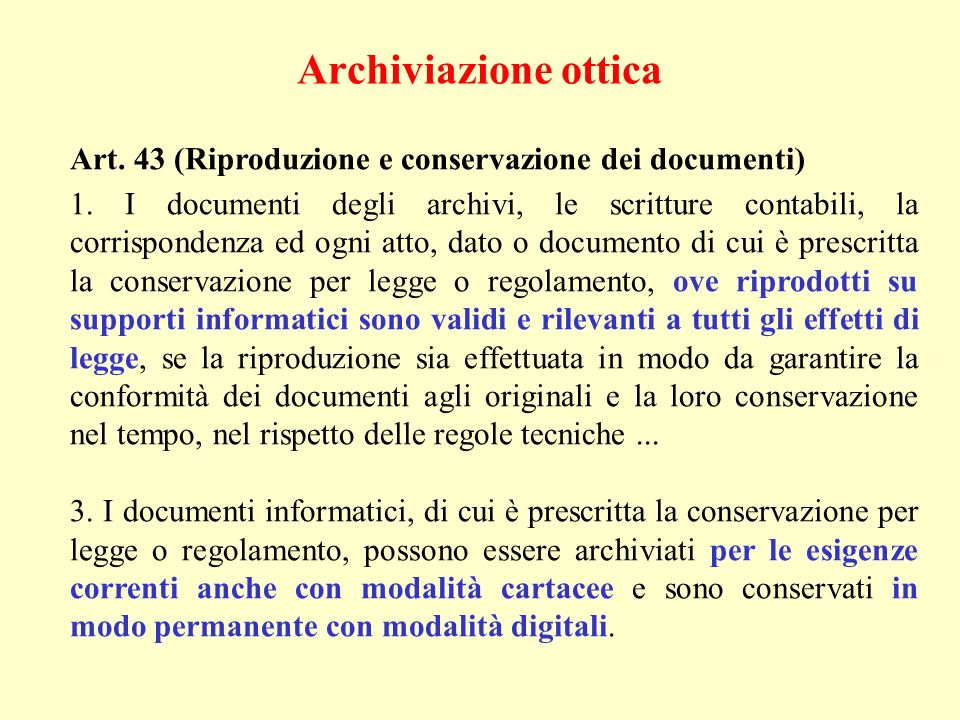 Archiviazione otticaArt. 43 (Riproduzione e conservazione dei documenti)