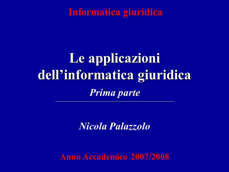 Informatica giuridica Le applicazioni dell'informatica giuridica