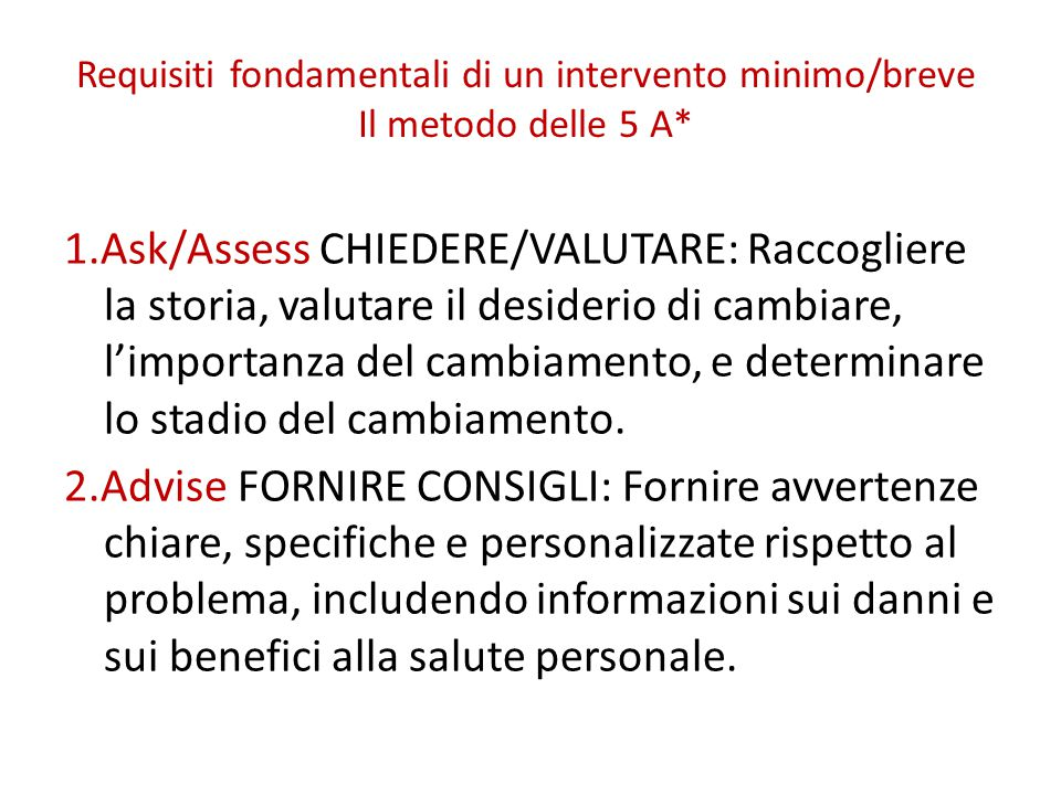 Requisiti fondamentali di un intervento minimo/breve Il metodo delle 5 A*